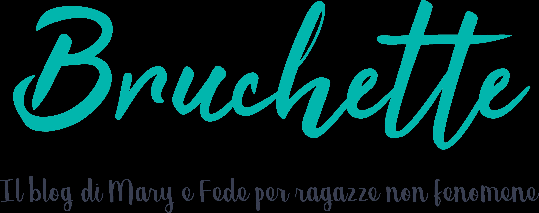 Bruchette – Il Blog per ragazze non fenomene!